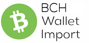 Bitcoin Cash Wallet Import